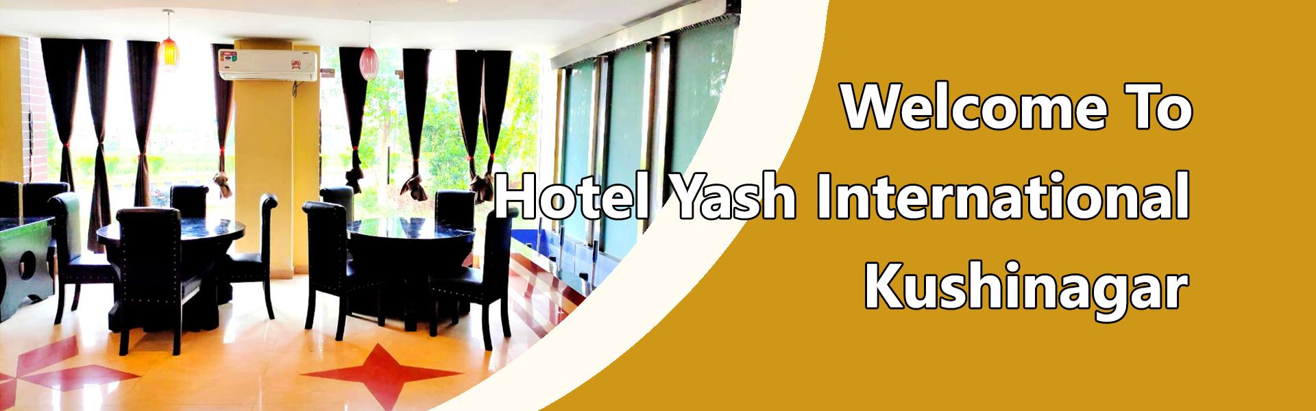 Welcome To Hotel Yash International Kushinagar